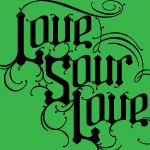 LOVE SOUR LOVE